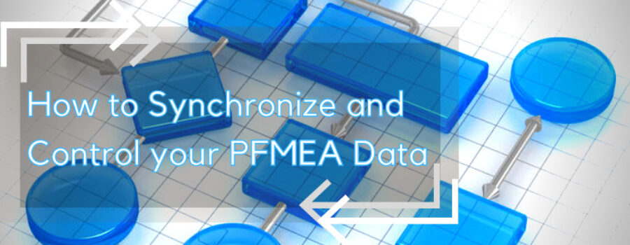 How to Synchronize and Control your PFMEA Data Graphic